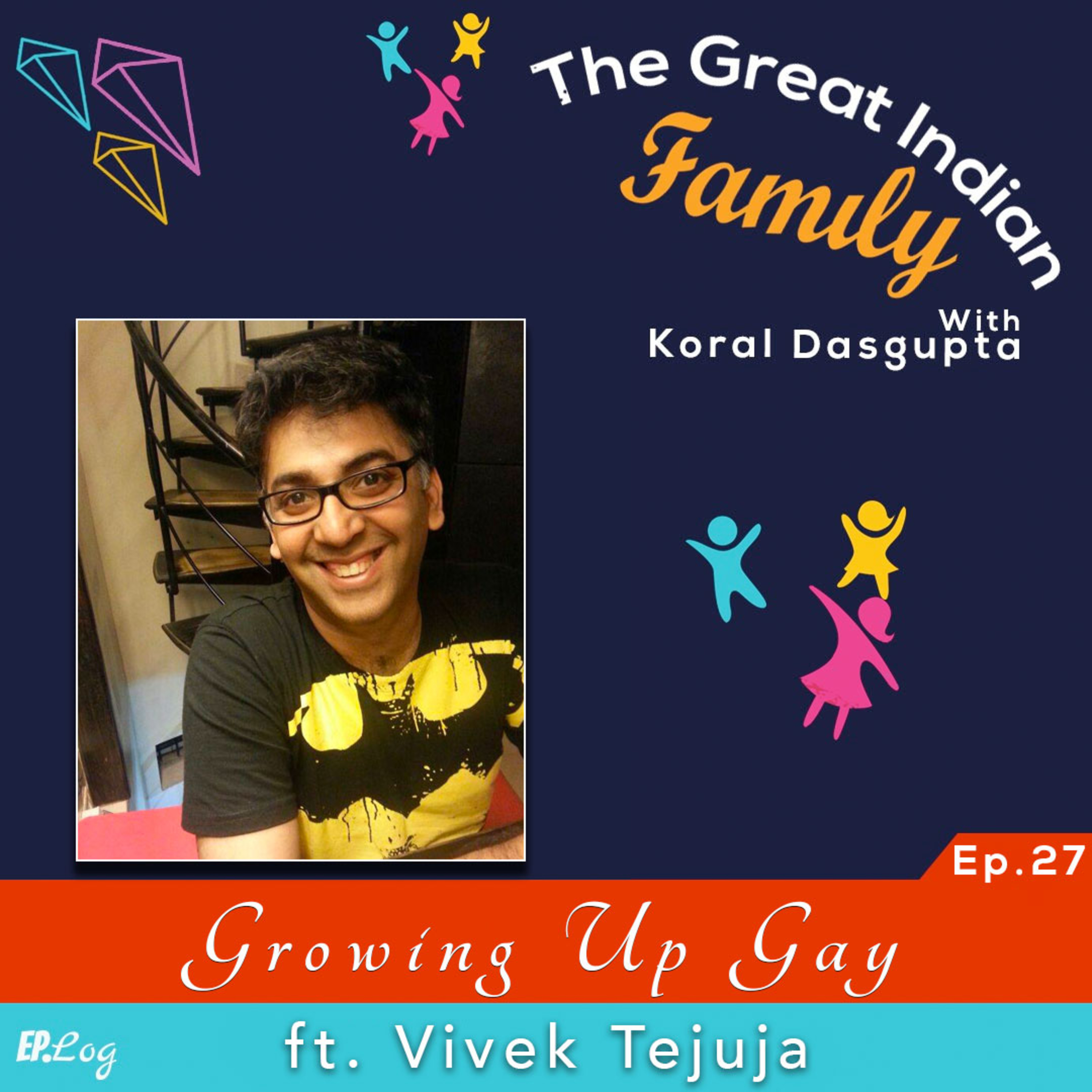 Ep.27 Growing Up Gay ft. Vivek Tejuja, Culture Editor- Verve