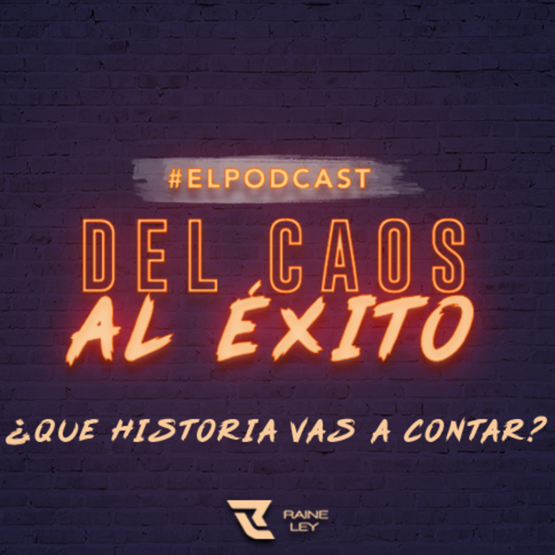 DEL CAOS AL ÉXITO / ¿QUE HISTORIA VAS A CONTAR? / EPISODIO 7.