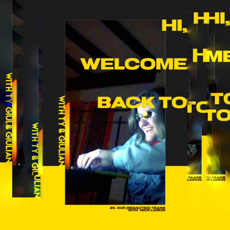 "HWBT #20: ""Our [REDACTED] Years"" with Nick Larkin"