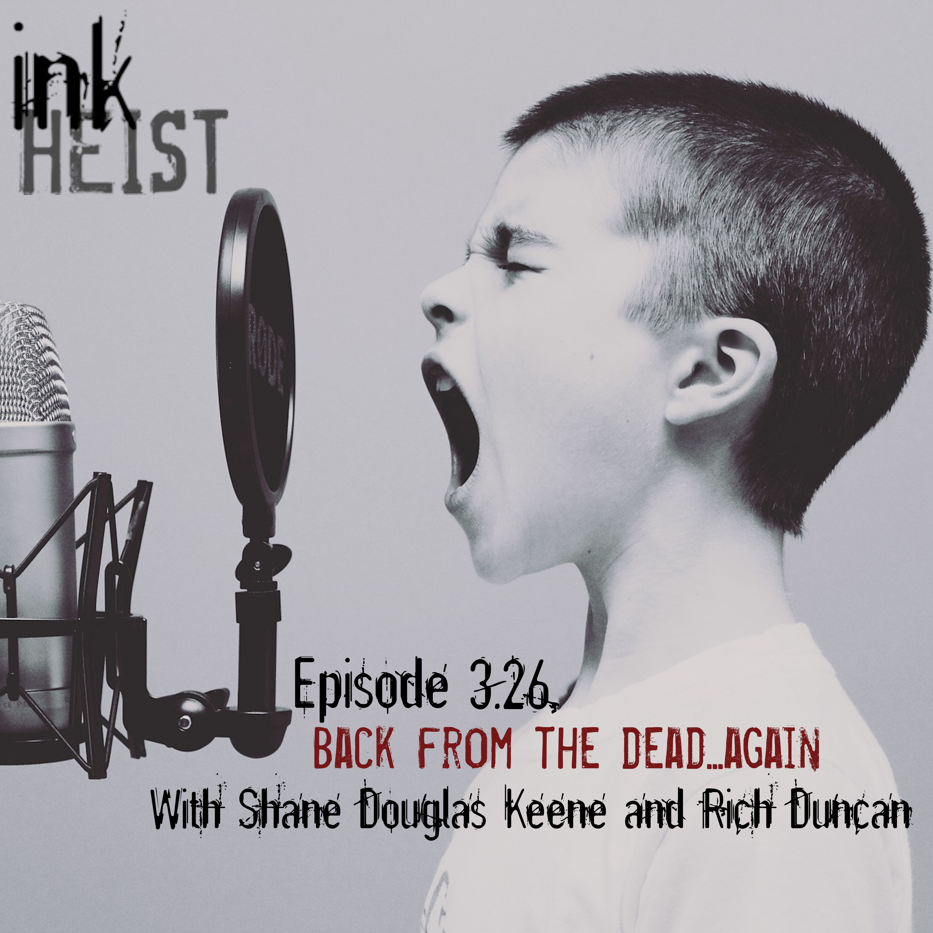 Episode 3.26 - Back From the Dead...Again with Rich and Shane