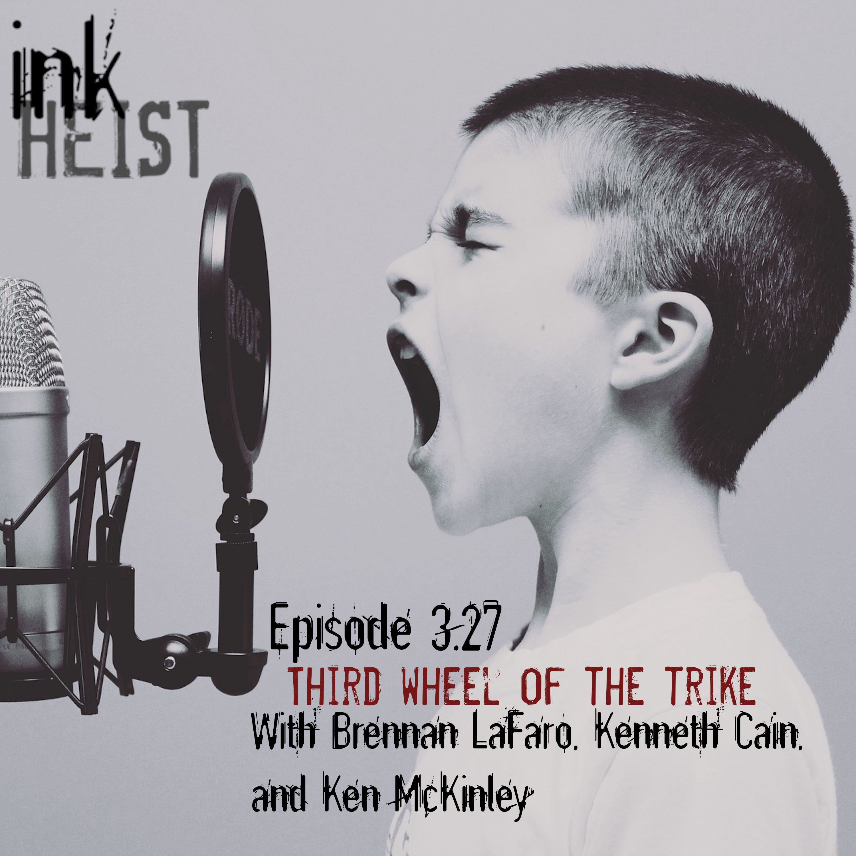 Episode 3.27 - The Third Wheel of the Trike