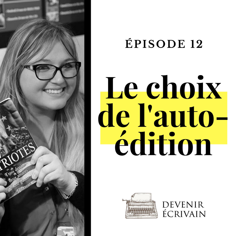 Ep #12 - Le choix de l'autoédition avec Amélie C. Astier
