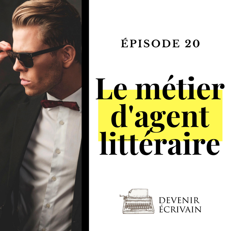 Ep #20 - À quoi sert un agent littéraire ?