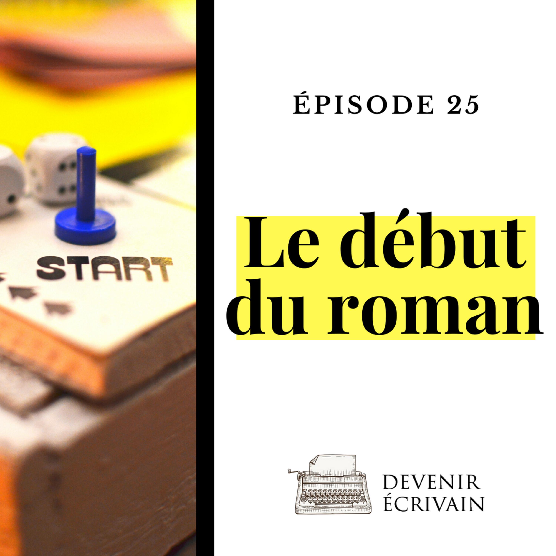Ep #25 - Réussir le début de son roman