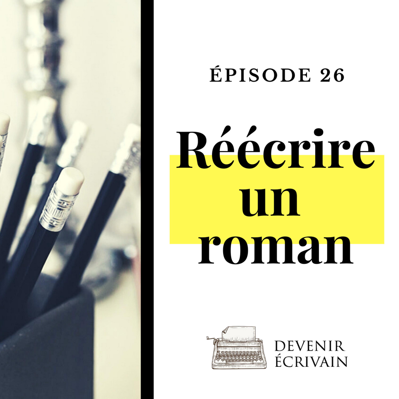 Ep #26 - Réécrire un roman