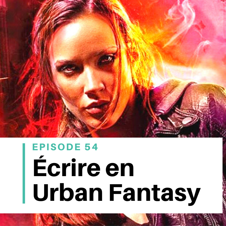 Ep #54 - Écrire en Urban Fantasy