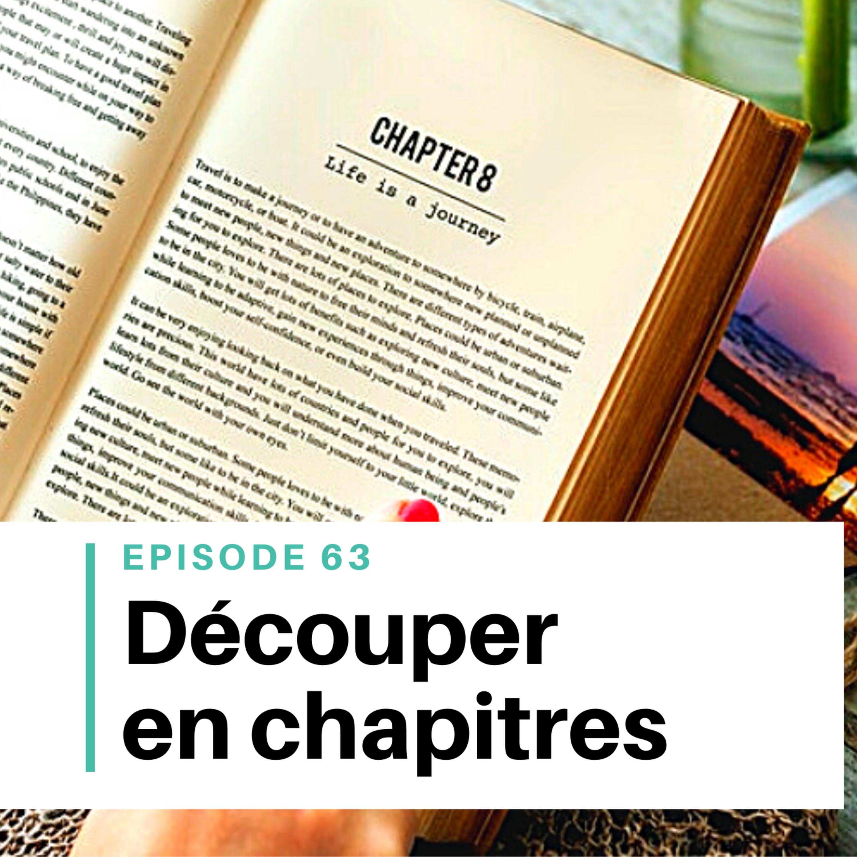Ep #63 - 5 conseils pour découper son roman en chapitres