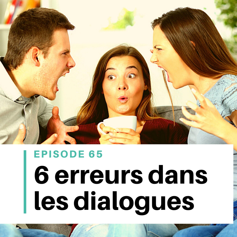 Ep #65 - 6 erreurs à éviter dans les dialogues