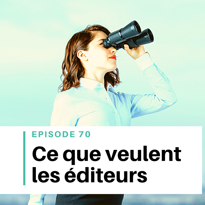 Ep #70 - Ce que recherchent les éditeurs