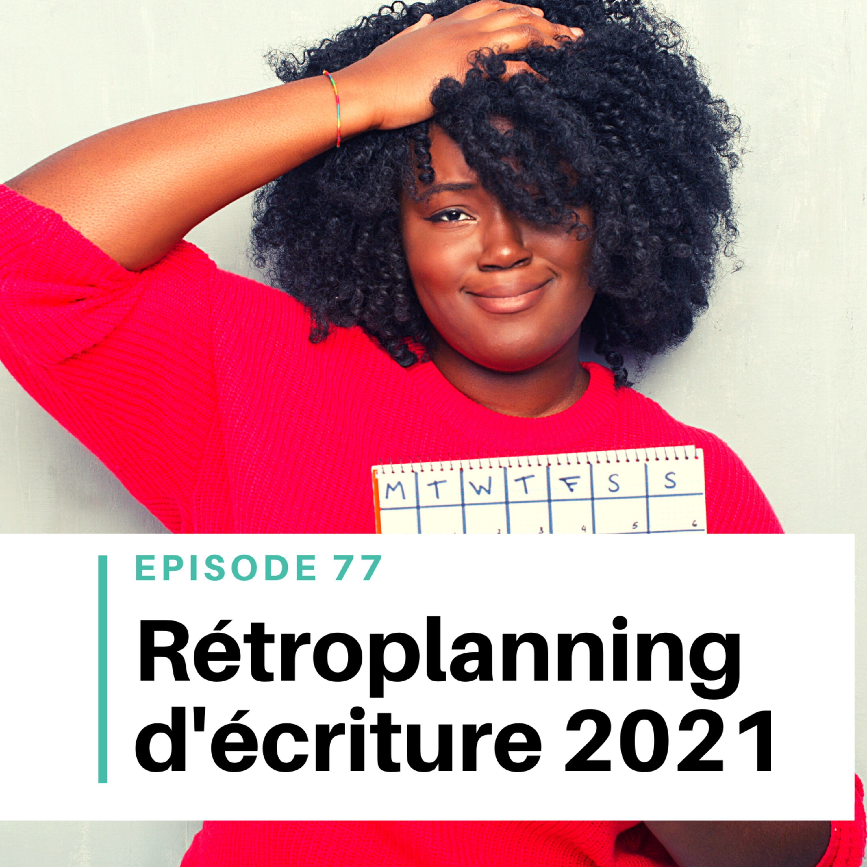 Ep #77 - Bien planifier son année d'écriture