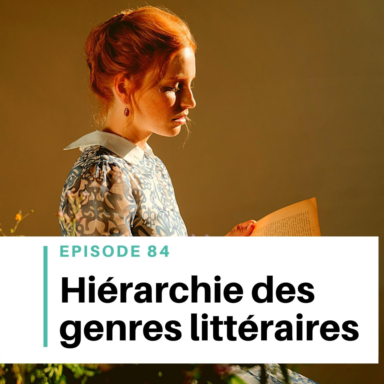 Ep #84 - La vraie littérature et la hiérarchie des genres