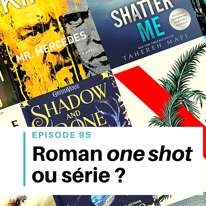 Ep #95 - Ecrire un roman one shot ou une série ?