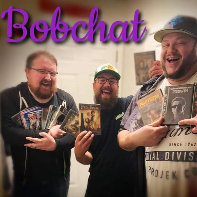 Bobchat Episode 21: The Bracket: Movie Edition!