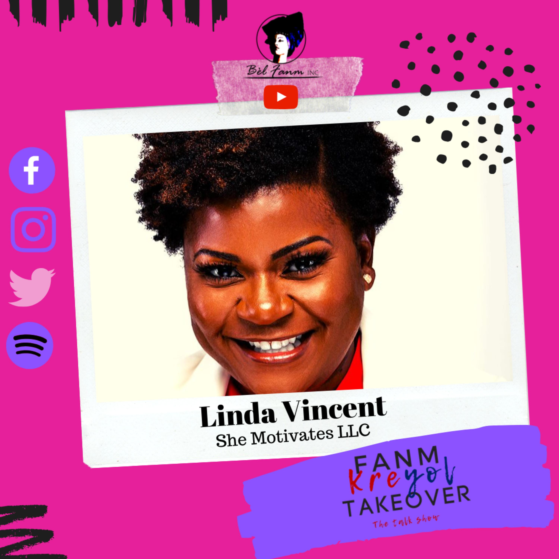 Season 3 | Fanm Kreyol Takeover | Linda Vincent of She Motivates LLC | EP 6