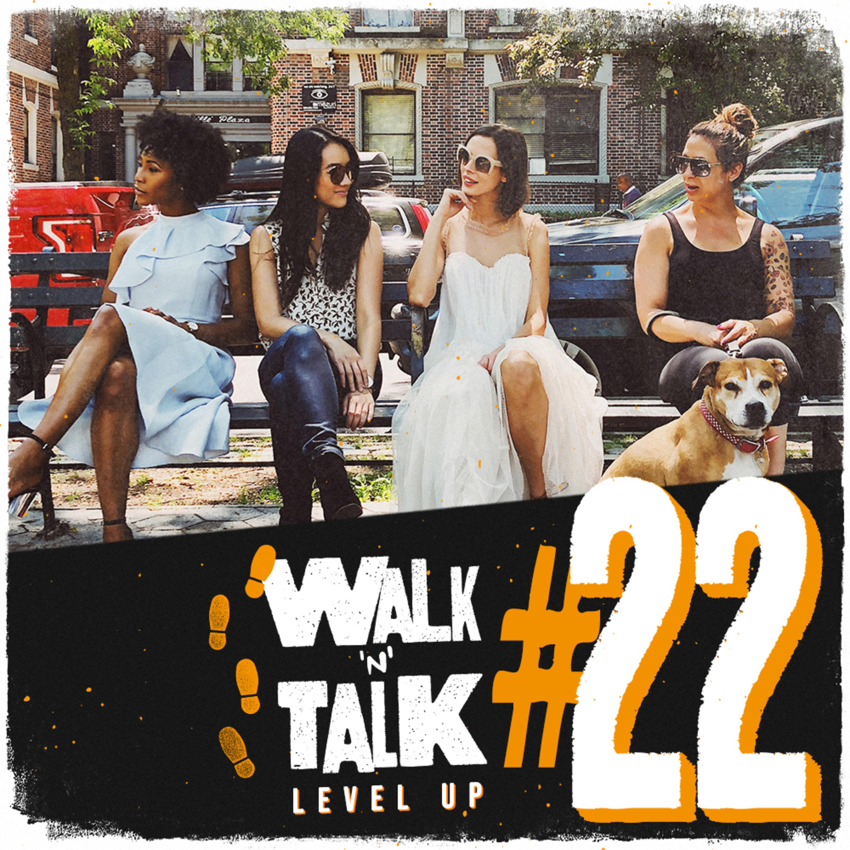 Walk 'n' Talk Level Up #22 - International Women's Day