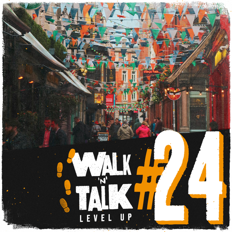 Walk 'n' Talk Level Up #24 - St. Patrick's Day