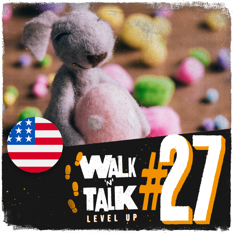 Walk 'n' Talk Level Up #27 - Easter