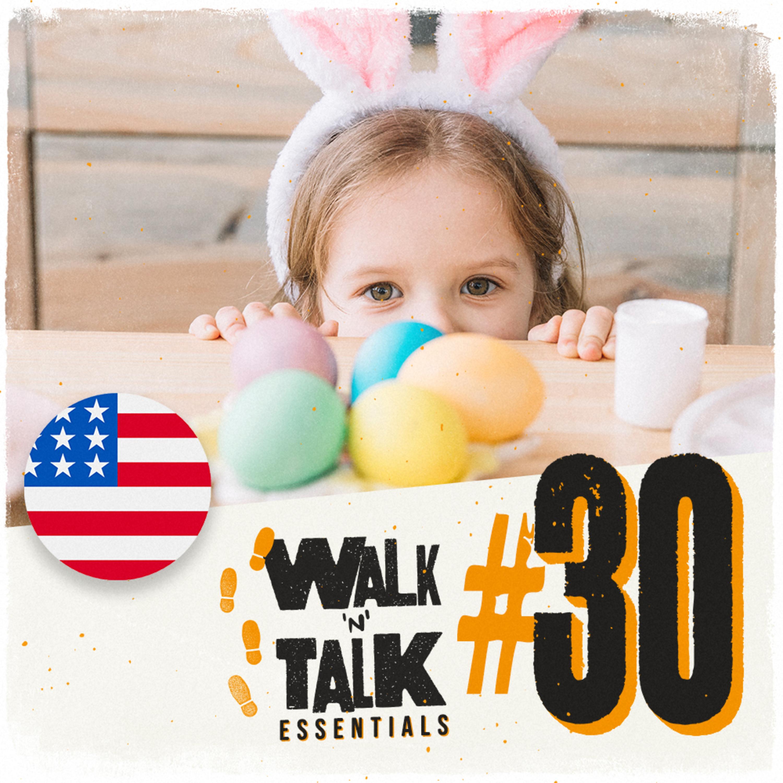 Walk 'n' Talk Essentials #30 - Hora da Páscoa!