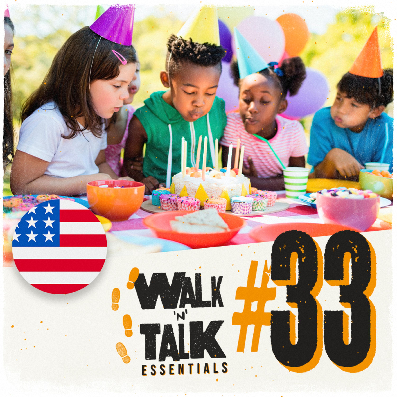Walk 'n' Talk Essentials #33 - Planejando Uma Festa De Aniversário!