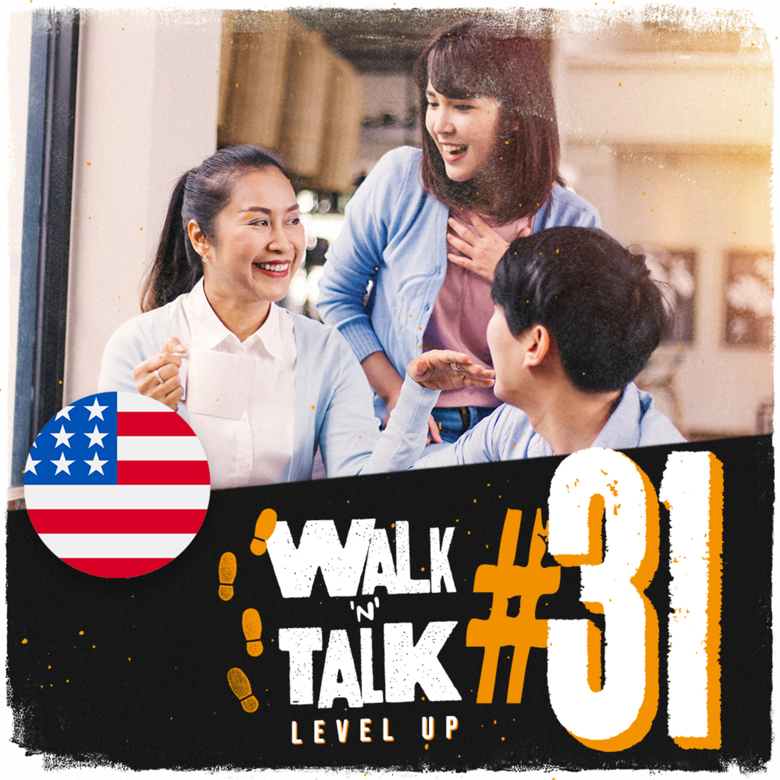 Walk 'n' Talk Level Up #31 - A Gift For Mom