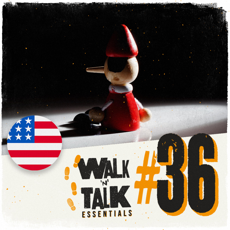 Walk 'n' Talk Essentials #36 - Pegando um mentiroso no flagra