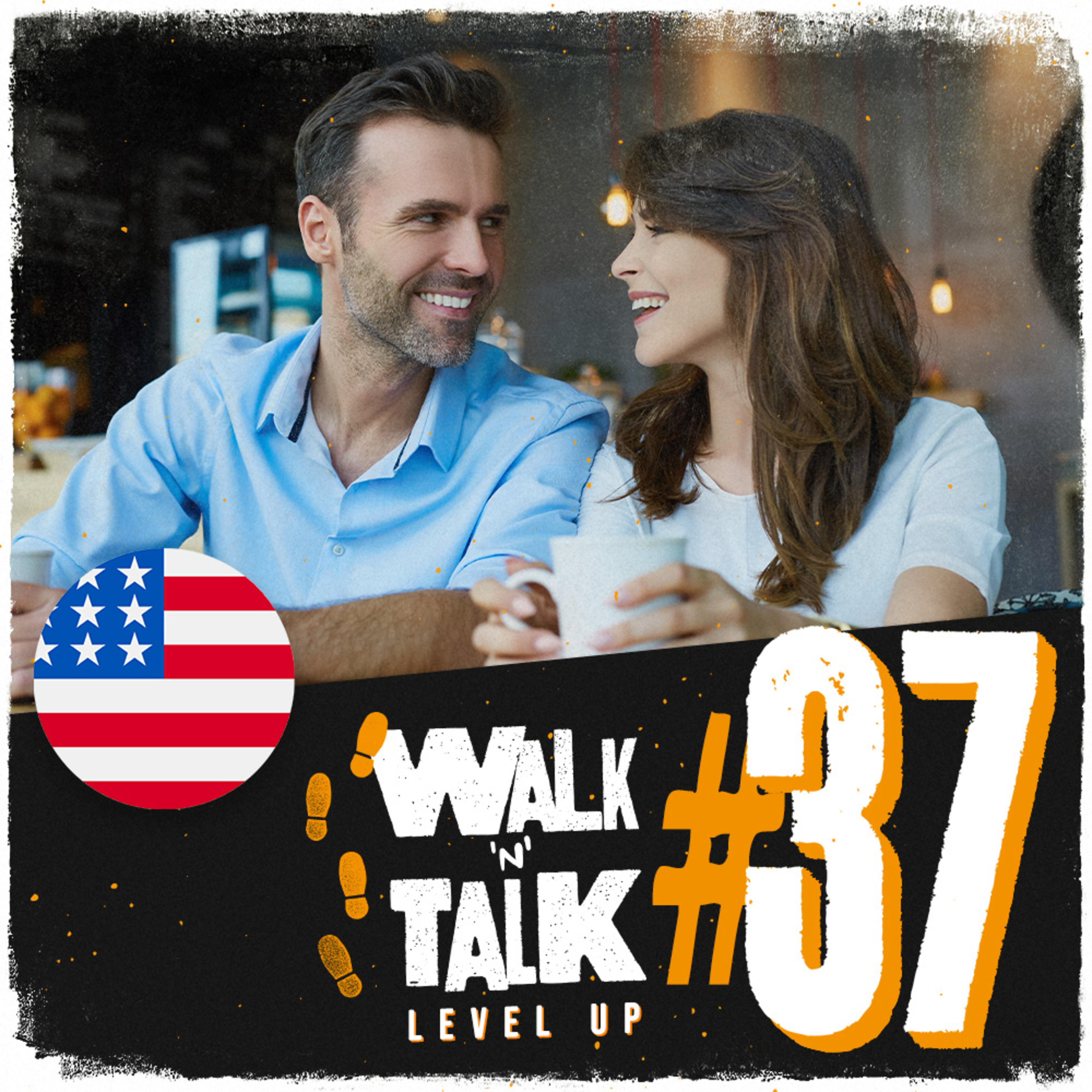 Walk 'n' Talk Level Up #37 - You light up the room