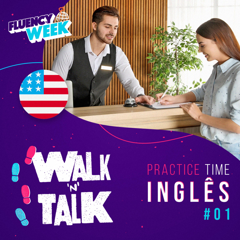 Walk 'n' Talk Especial Fluency Week 2 Inglês - Aula 01