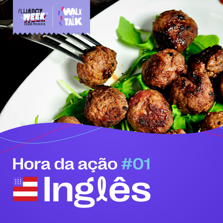 Walk 'n' Talk Especial Fluency Week Edição Poliglota - Inglês - Aula 01