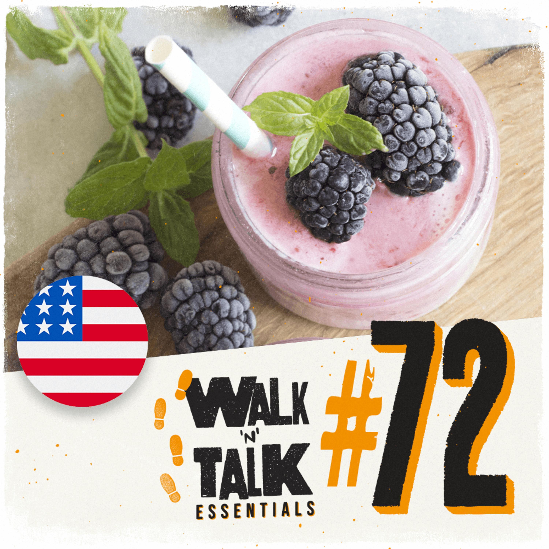 Walk 'n' Talk Essentials #72 - Nós temos tempo para um smoothie!