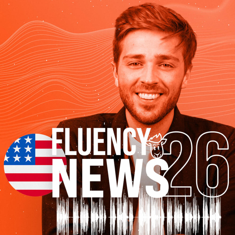 Fluency News #26