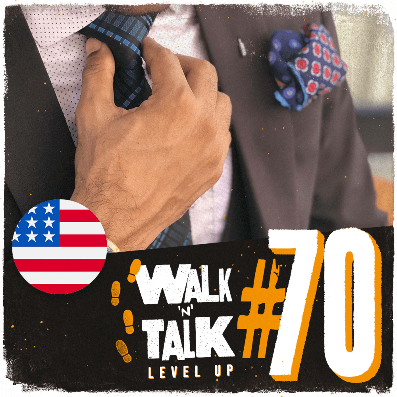 Walk 'n' Talk Level Up #70 - You look like a million bucks!