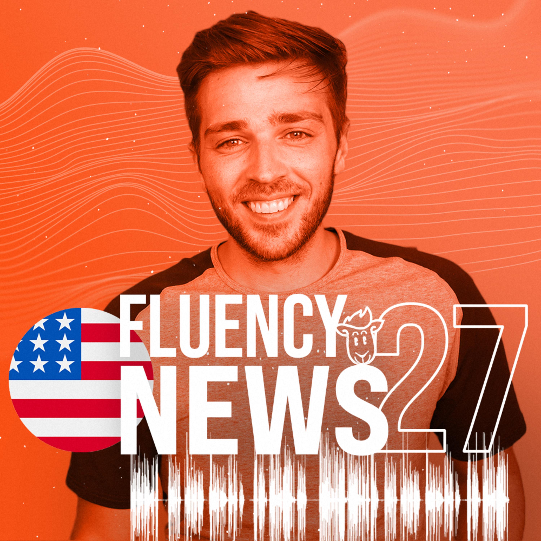 Fluency News #27