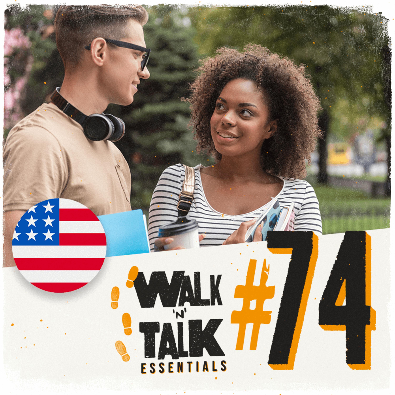 Walk 'n' Talk Essentials #74 - Há quanto tempo!