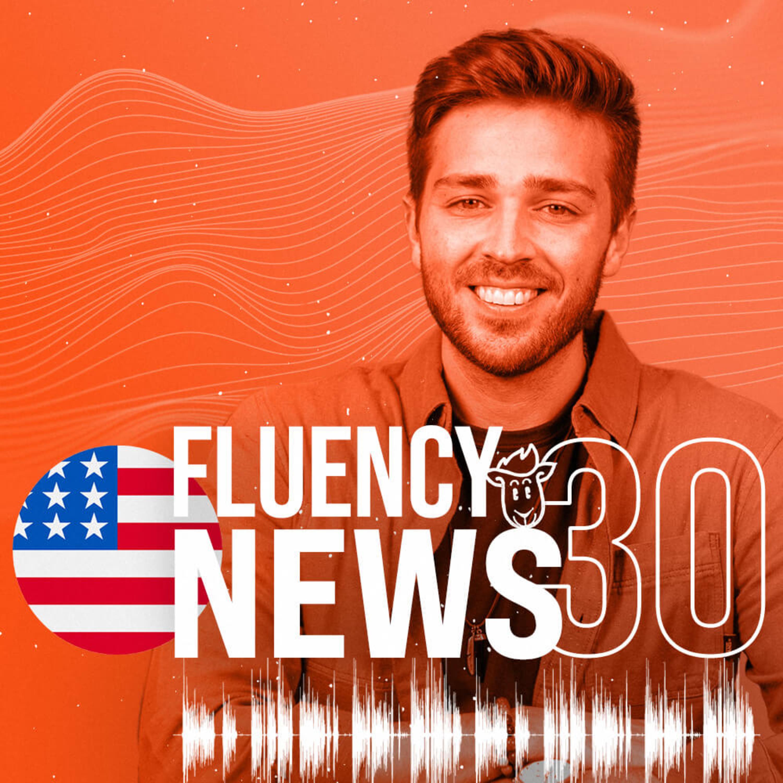 Fluency News #30