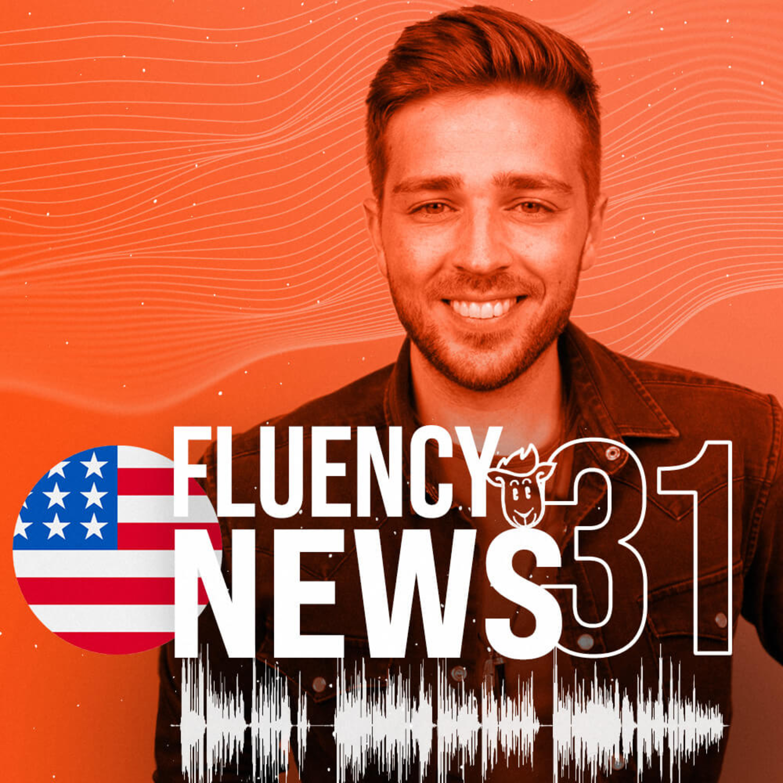 Fluency News #31