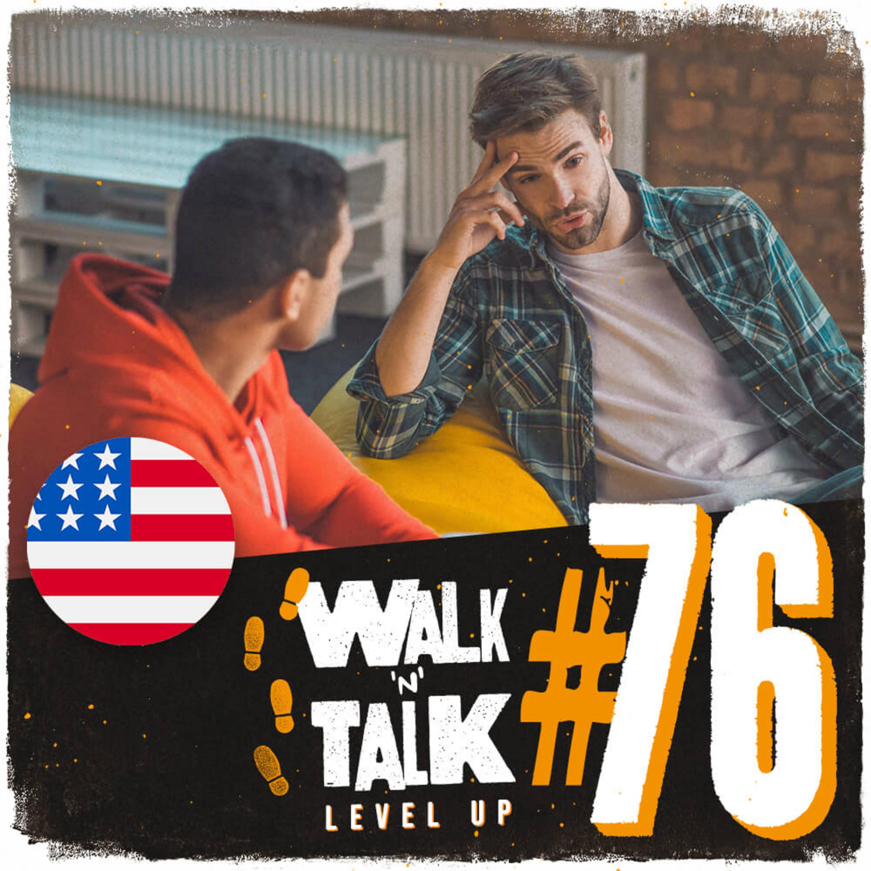 Walk 'n' Talk Level Up #76 - Hindsight is 20/20