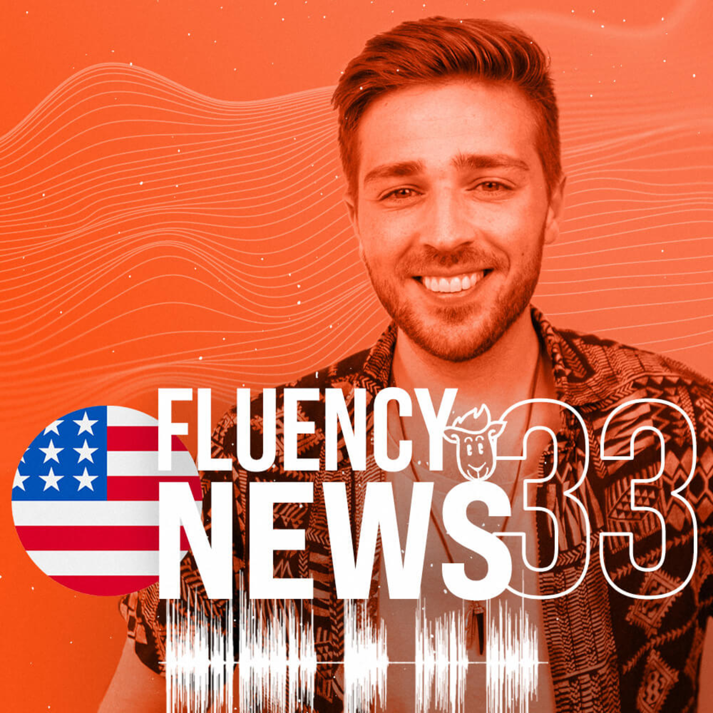 Fluency News #33