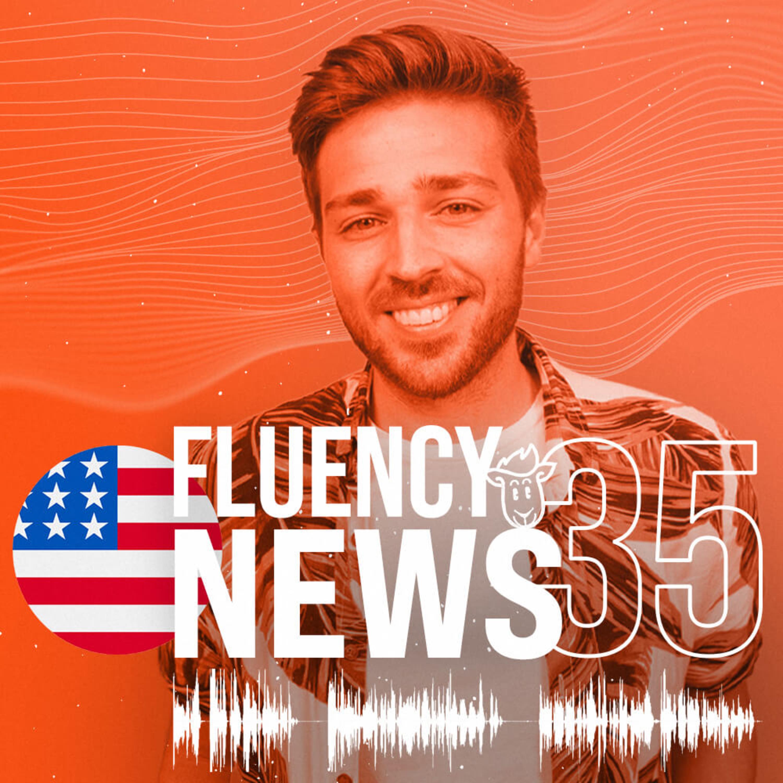 Fluency News #35