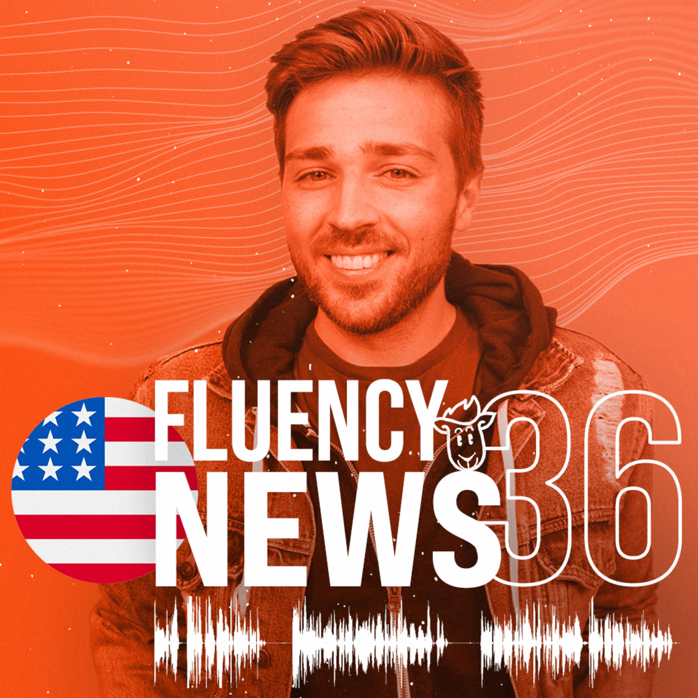 Fluency News #36