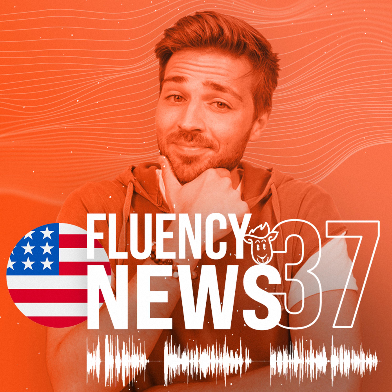 Fluency News #37