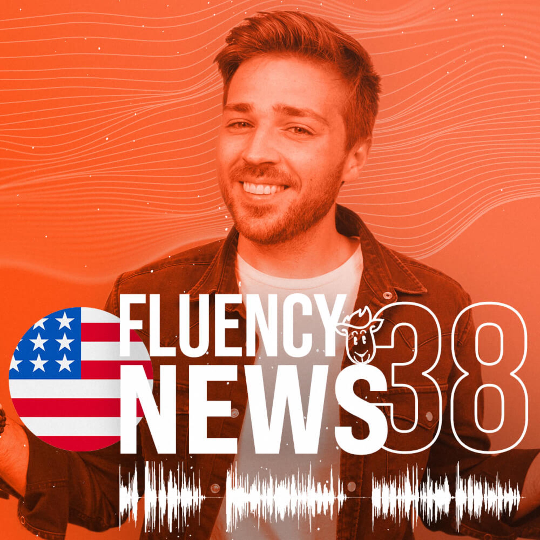 Fluency News #38