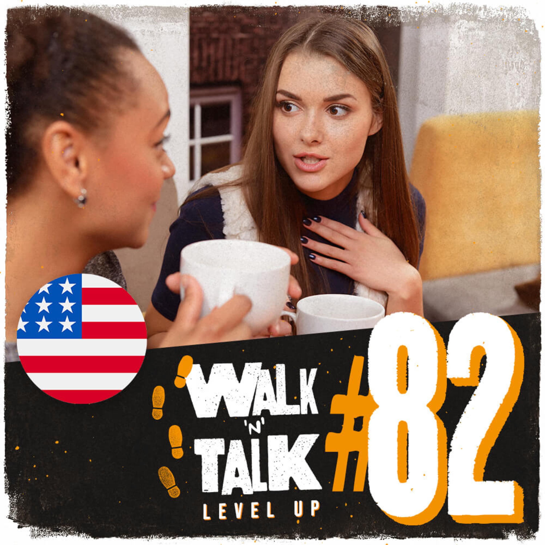 Walk 'n' Talk Level Up #82 - The latest gossip