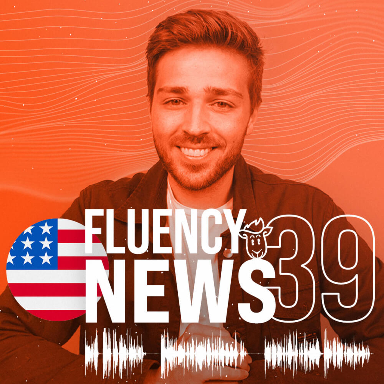 Fluency News #39