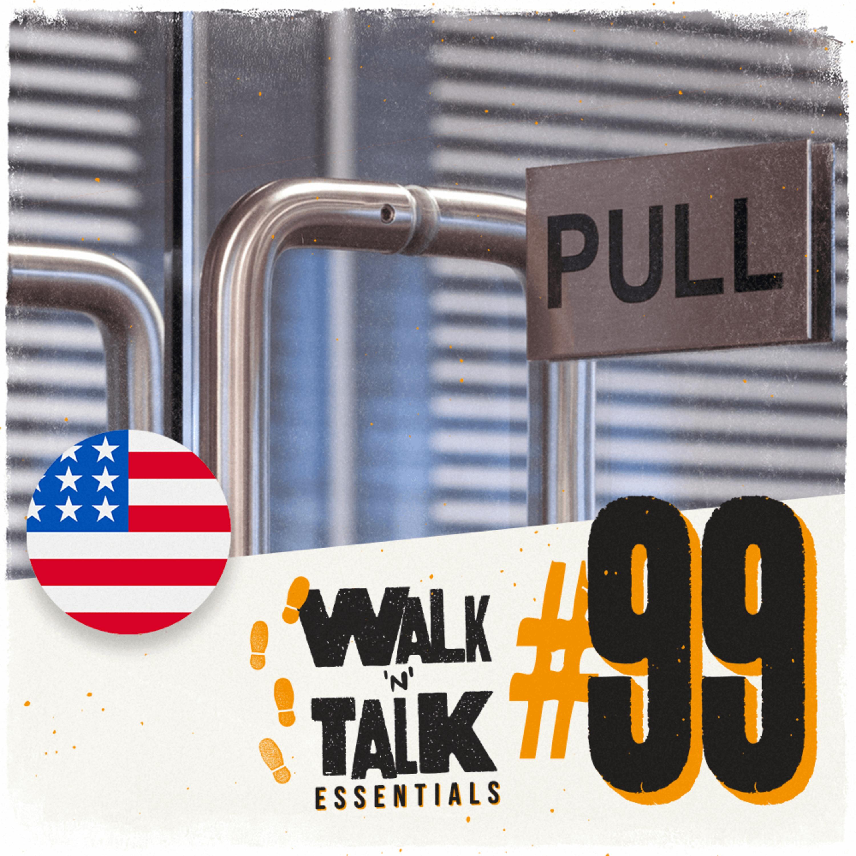 Walk 'n' Talk Essentials #99 - Pega leve, cara