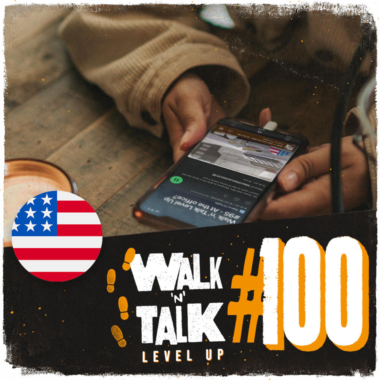 Walk 'n' Talk Level Up #100 - It's a Celebration
