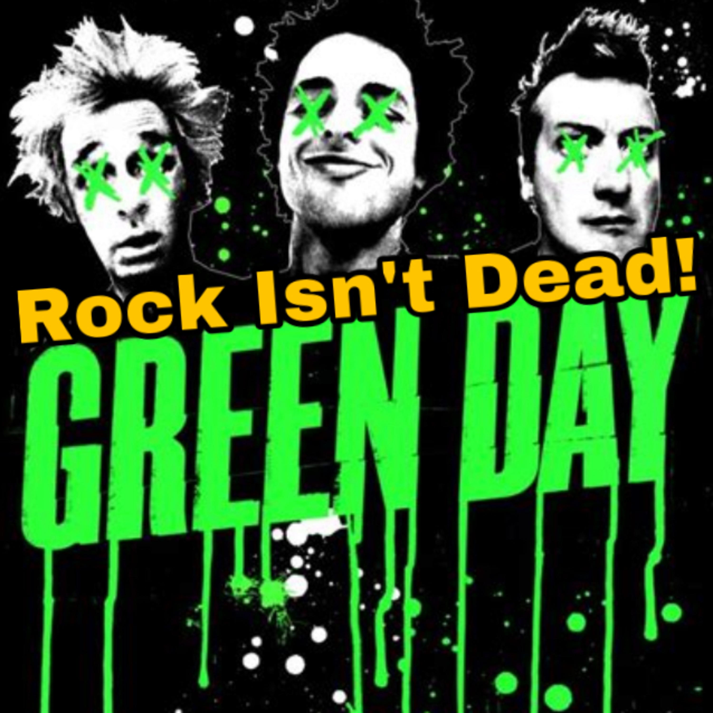 Rock Isn't Dead! EP: 1 Green Day Empire!! Ft. Pillow cast.