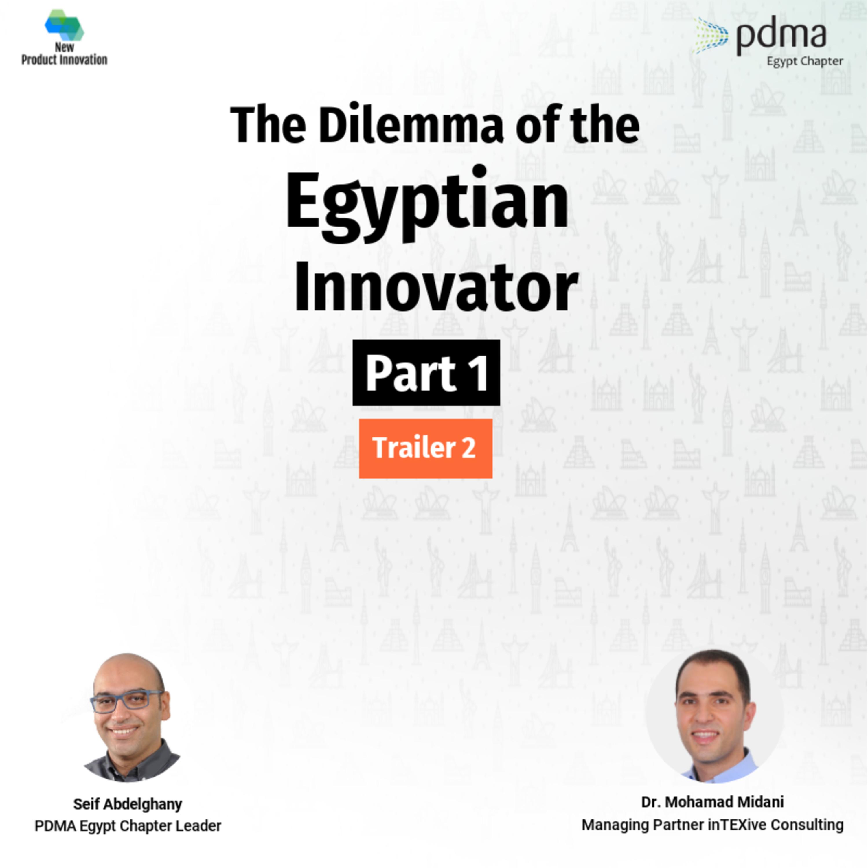 The Dilemma of The Egyptian Innovator - Part 1 - Trailer 2