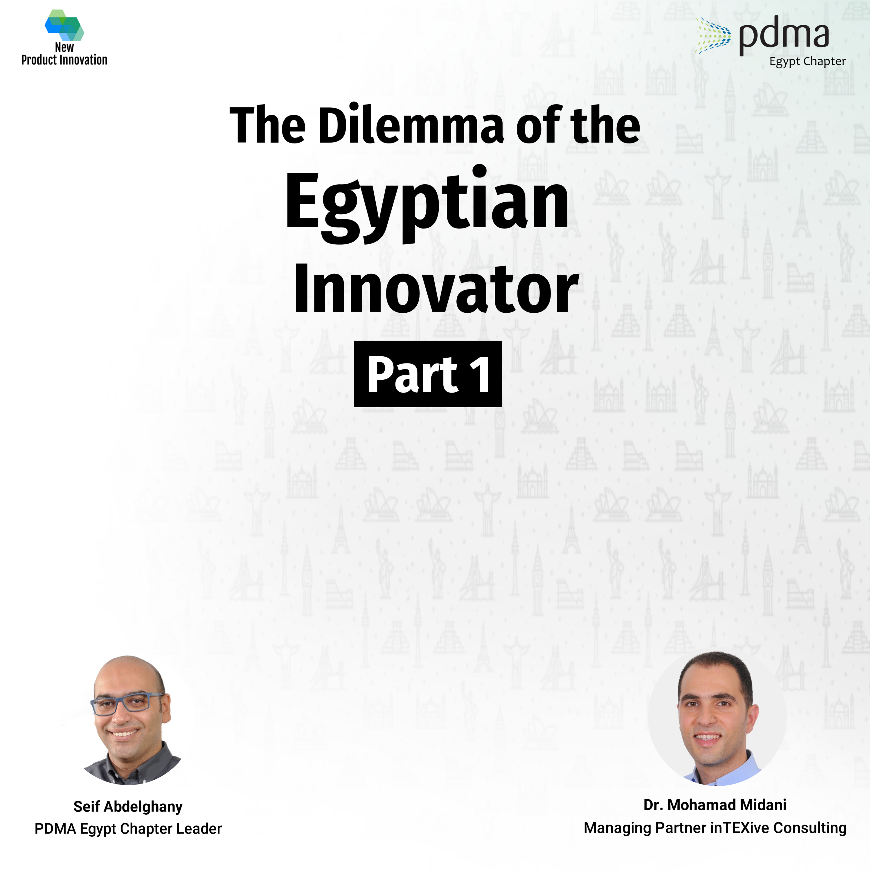 The Dilemma of The Egyptian Innovator - Part 1