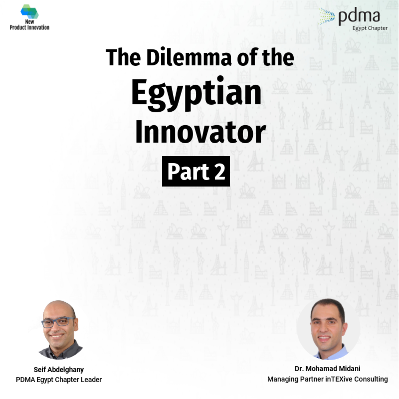 The Dilemma of The Egyptian Innovator - Part 2