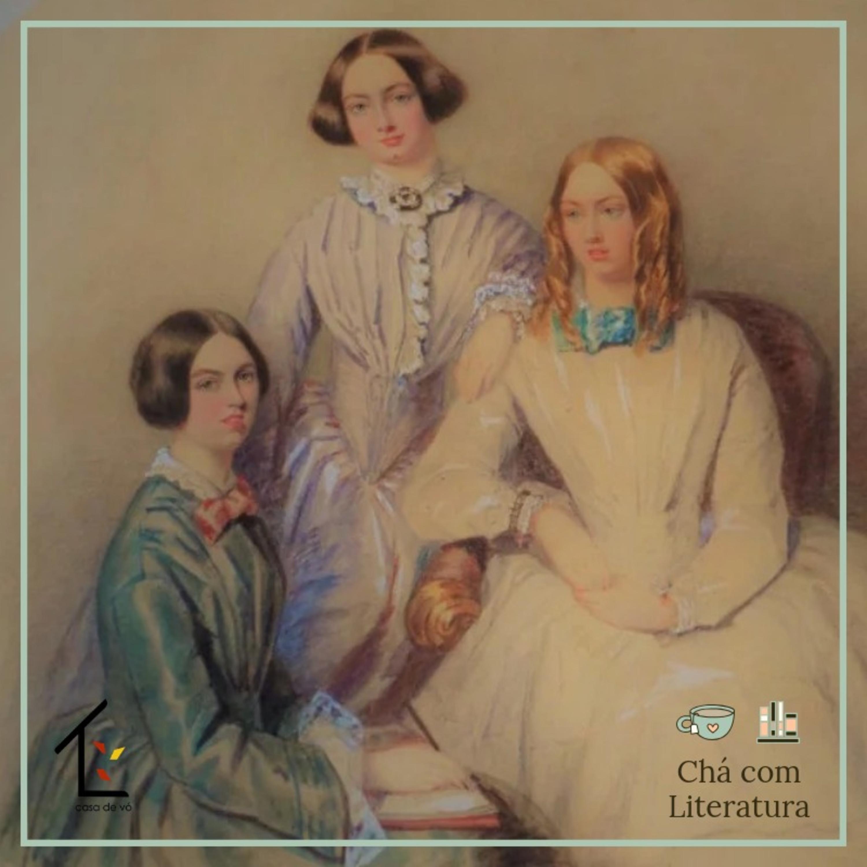 Chá com Literatura #01 - Mais que irmãs, sisters: a história das irmãs Brontë